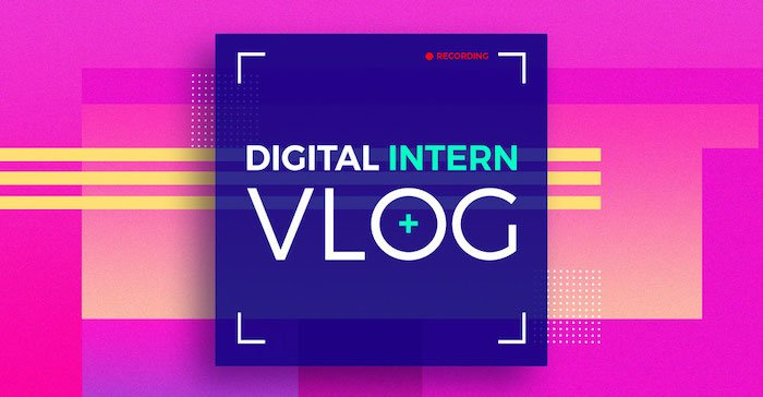 Digital Intern Vlog